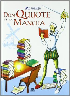 Mi primer Don Quijote, de Agustín Celis y Alejandra Ramírez